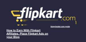 Flipkart Affiliates Signup guide