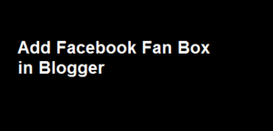 Add Facebook Fan Box in Blogger