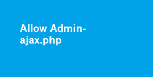 Allow Admin-ajax.php