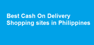 Best Cash On Delivery Shopping sites in Philippines