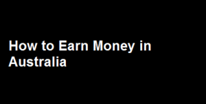 How can Students make money in Australia