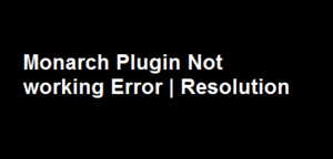 Monarch Plugin Not working