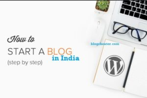 how to start blog in india