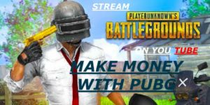 How to Stream PUBG Mobile on Youtube & Make money