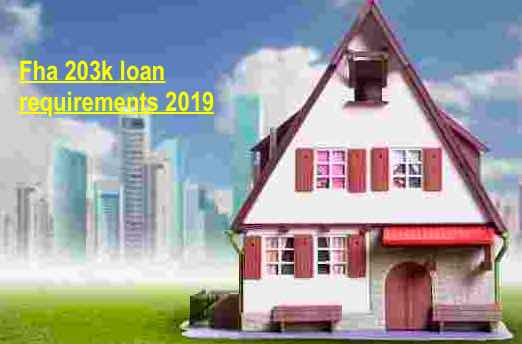 Fha 203k loan requirements 2019