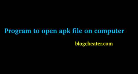 Program to open apk file on computer