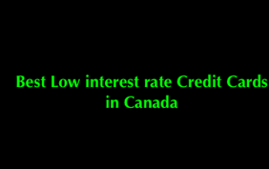 Best Low interest rate Credit Cards in Canada