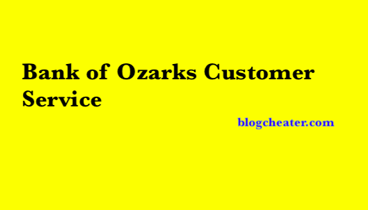 Bank of Ozarks Customer Service